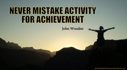 never-mistake-activity-for-achievement