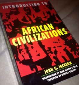 Introduction to African Civilizations John G Jackson Skoolhaze